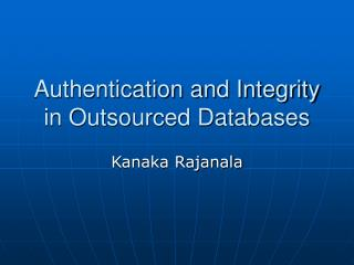 Authentication and Integrity in Outsourced Databases