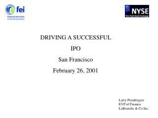 DRIVING A SUCCESSFUL  IPO San Francisco February 26, 2001