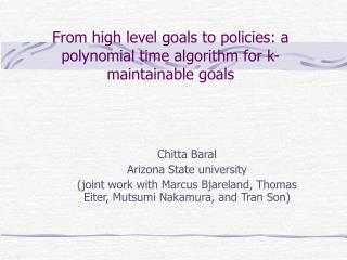 From high level goals to policies: a polynomial time algorithm for k-maintainable goals