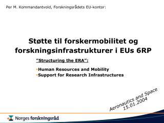 Støtte til forskermobilitet og forskningsinfrastrukturer i EUs 6RP
