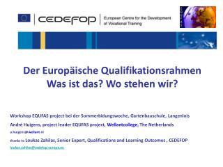 Der Europäische Qualifikationsrahmen Was ist das? Wo stehen wir?