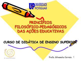 PRINC PIOS  FILOS FICO-PEDAG GICOS DAS A  ES EDUCATIVAS