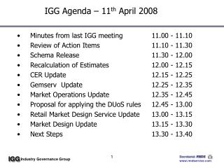 IGG Agenda � 11 th  April 2008