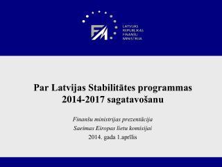 Par Latvijas Stabilitātes programmas 2014-2017 sagatavošanu