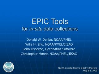 EPIC Tools for  in-situ  data collections