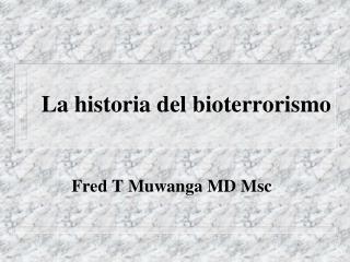 La historia del bioterrorismo