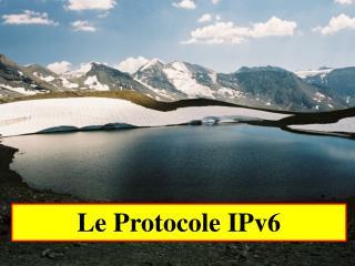 Le Protocole IPv6