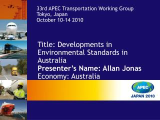 Title: Developments in Environmental Standards in Australia Presenter's Name: Allan Jonas