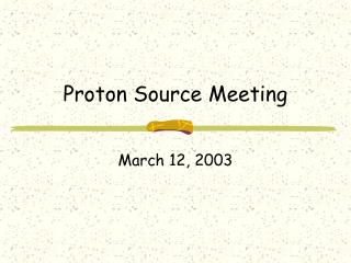 Proton Source Meeting