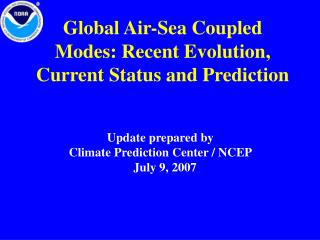 Global  Air-Sea Coupled Modes : Recent Evolution, Current Status and Prediction