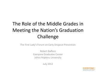 The Role of the Middle Grades in Meeting the Nation's Graduation Challenge