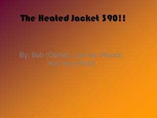 The Heated Jacket 390!!