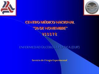 """CENTRO MÉDICO NACIONAL  """"20 DE NOVIEMBRE""""  I S S S T E"""