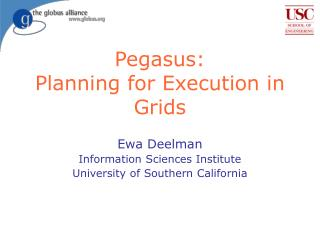Pegasus:  Planning for Execution in Grids
