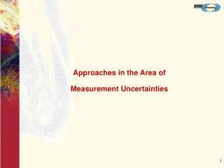 Approaches in the Area of  Measurement Uncertainties