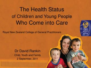 The Health Status  of Children and Young People Who Come into Care