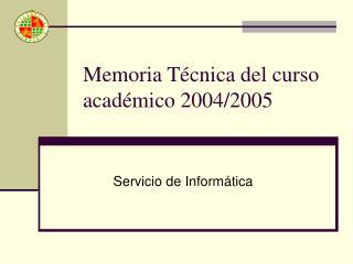 Memoria Técnica del curso académico 2004/2005