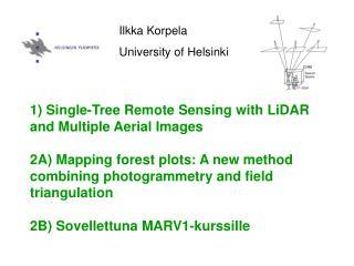 Ilkka Korpela University of Helsinki
