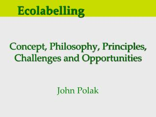 Concept, Philosophy, Principles,  Challenges and Opportunities