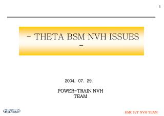 - THETA BSM NVH ISSUES -