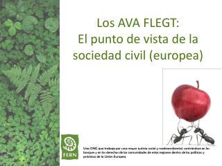 Los AVA FLEGT: El punto de vista de la sociedad civil (europea)