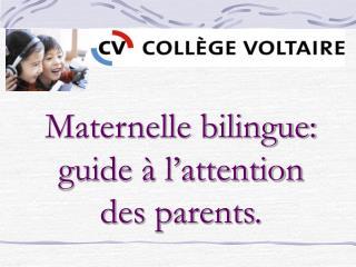 Maternelle bilingue: guide à l'attention des parents.
