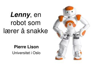Lenny , en robot som lærer å snakke