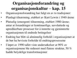 Organisasjonsforandring og organisasjonskultur   kap. 15
