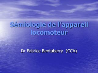 Sémiologie de l'appareil locomoteur