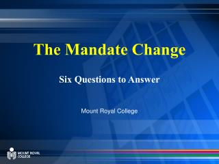 The Mandate Change Six Questions to Answer