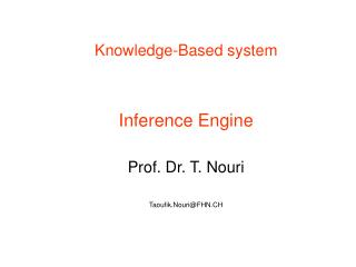 Knowledge-Based system Inference  Engine Prof. Dr. T. Nouri Taoufik.Nouri@FHN.CH