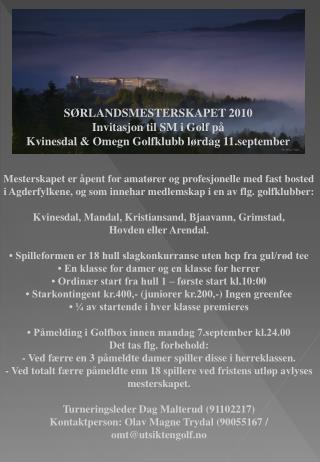 S�RLANDSMESTERSKAPET 2010 Invitasjon til SM i Golf p�