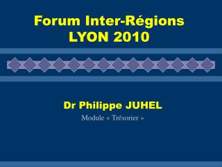 Forum Inter-R gions  LYON 2010