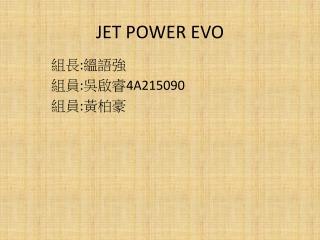 JET POWER EVO