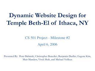 Dynamic Website Design for Temple Beth-El of Ithaca, NY CS 501 Project - Milestone #2