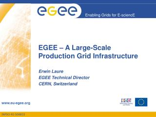 EGEE – A Large-Scale Production Grid Infrastructure