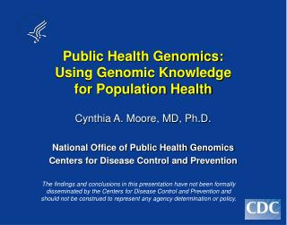 Public Health Genomics: Using Genomic Knowledge for Population Health