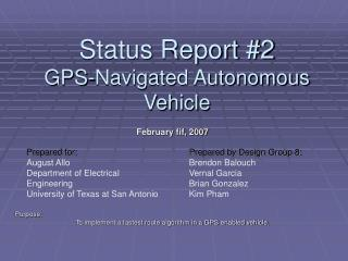 February fif, 2007 Purpose: To implement a fastest route algorithm in a GPS enabled vehicle.