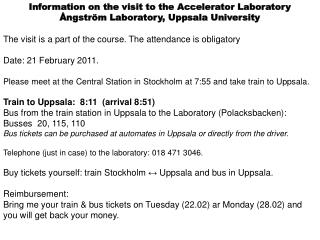 Information on the visit to the Accelerator Laboratory Ångström Laboratory, Uppsala University