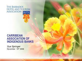 CARRIBEAN ASSOCIATION OF INDIGENOUS BANKS