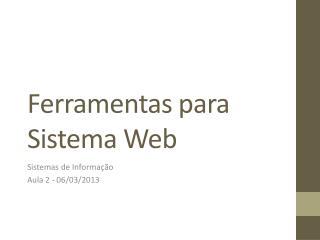 Ferramentas para Sistema Web