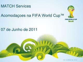 MATCH  Services Acomodaçoes na FIFA World Cup ™ 07  de  Junho de 2011