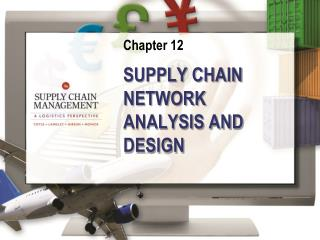 SUPPLY CHAIN NETWORK ANALYSIS AND DESIGN