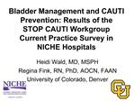 Bladder Management and CAUTI Prevention: Results of the  STOP CAUTI Workgroup  Current Practice Survey in  NICHE Hospita