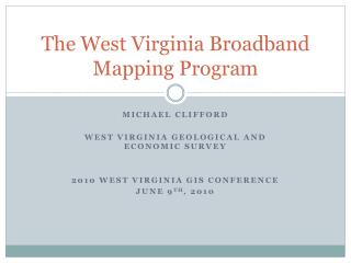 The West Virginia Broadband Mapping Program