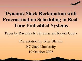Dynamic Slack Reclamation with Procrastination Scheduling in Real-Time Embedded Systems