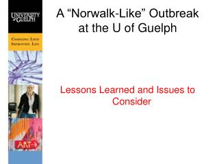 "A ""Norwalk-Like"" Outbreak at the U of Guelph"