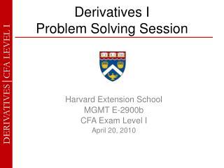 Derivatives I  Problem Solving Session
