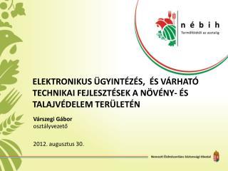 Elektronikus ügyintézés,  és várható technikai fejlesztések a Növény- és Talajvédelem területén