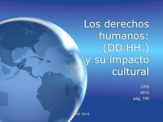 Los derechos humanos: DD.HH. y su impacto cultural